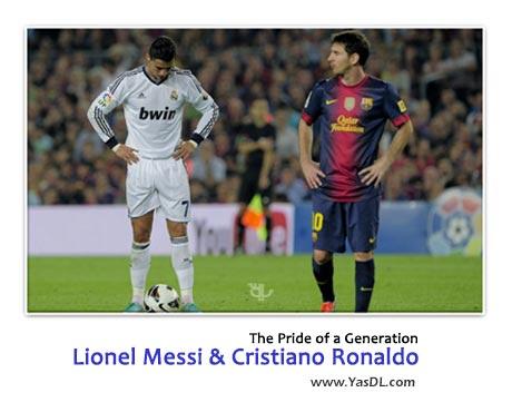 دانلود کلیپ مقایسه رونالدو و مسی Lionel Messi & Cristiano Ronaldo
