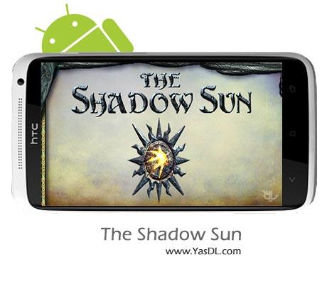 دانلود بازی The Shadow Sun v1.0 برای اندروید + پول بی نهایت