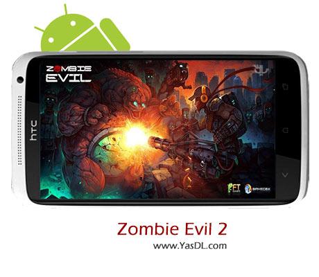 دانلود بازی Zombie Evil 2 v1.0.6 برای اندروید + پول بی نهایت