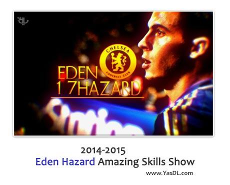 دانلود کلیپ گل ها و مهارت های ادن هازارد Eden Hazard 2014-2015