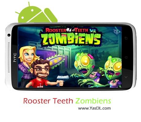 دانلود بازی Rooster Teeth vs. Zombiens v1.0.2 برای اندروید + پول بی نهایت
