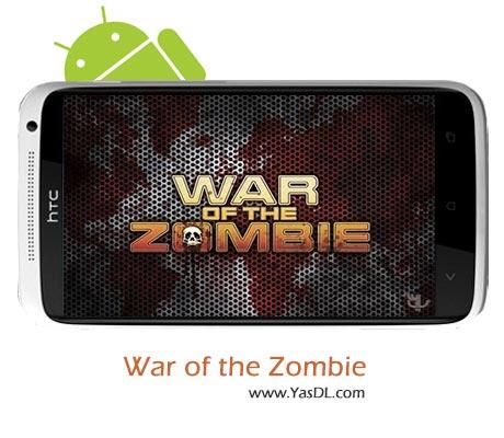 دانلود بازی War of the Zombie v1.2.3 برای اندروید