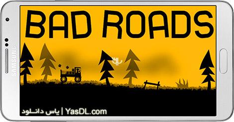 دانلود بازی Bad Roads 3.00 - جاده های بد برای اندروید