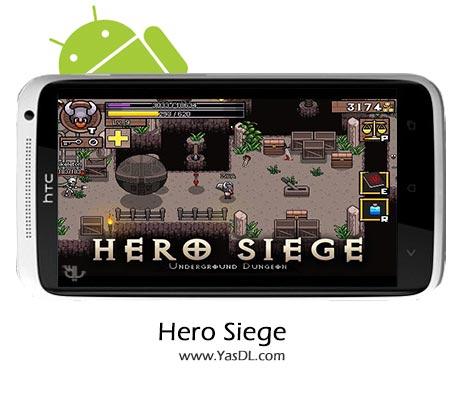 دانلود بازی Hero Siege v1.7.0 برای اندروید + پول بی نهایت