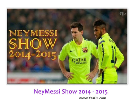 دانلود کلیپ نمایش نیمار و مسی The NeyMessi Show