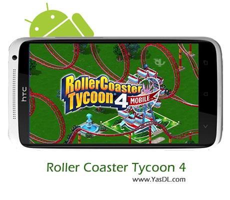 دانلود بازی RollerCoaster Tycoon 4 Mobile v1.1.7 برای اندروید