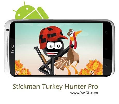 دانلود بازی Stickman Turkey Hunter Pro v1.1 برای اندروید