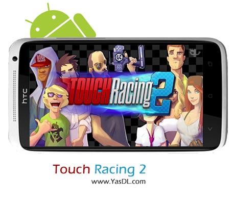 دانلود بازی Touch Racing 2 v1.2 برای اندروید + پول بی نهایت
