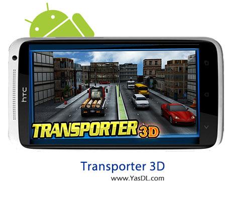 Transporter 3D - دانلود بازی Transporter 3D 2.8 برای اندروید