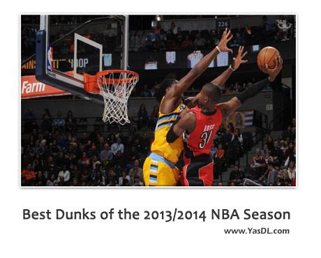 دانلود کلیپ بهترین اسلم دانک های فصل 2013 - 2014 لیگ بسکتبال NBA