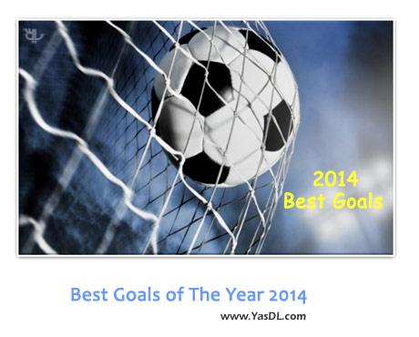 دانلود کلیپ بهترین گل های سال 2014 Best Goals of The Year