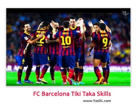 دانلود کلیپ تیکی تاکای بارسلونا FC Barcelona Tiki Taka Skills HD
