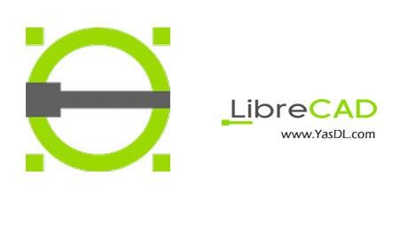 دانلود LibreCAD 2.0.7 - نرم افزار طراحی CAD دو بعدی