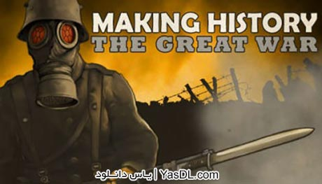 دانلود بازی Making History The Great War برای PC