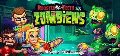 دانلود بازی کم حجم Rooster Teeth vs Zombiens برای کامپیوتر