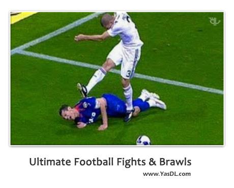دانلود کلیپ فوتبال و خشونت Ultimate Football Fights & Brawls