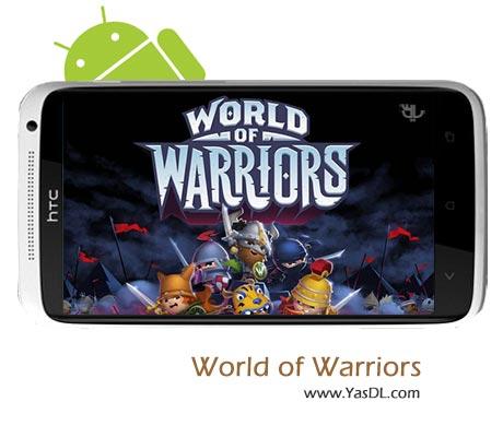 دانلود بازی World of Warriors v1.3.5 برای اندروید + پول بی نهایت
