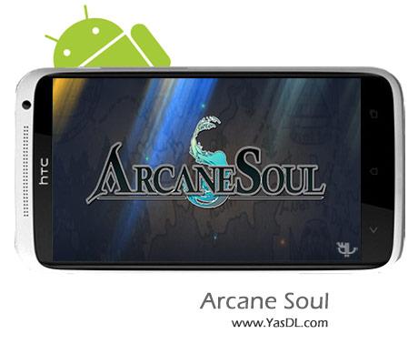 دانلود بازی Arcane Soul v1.0.4 برای اندروید + نسخه پول بی نهایت