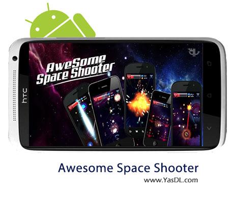 دانلود بازی Awesome Space Shooter v1.1.0 برای اندروید + نسخه پول بی نهایت