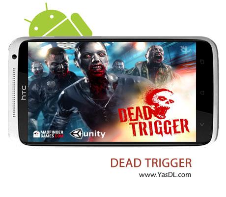 دانلود بازی DEAD TRIGGER v1.8.5 برای اندروید + نسخه پول بی نهایت