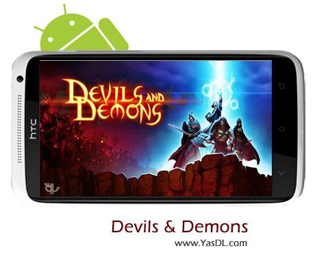 دانلود بازی Devils & Demons v1.0.9 برای اندروید + نسخه پول بی نهایت