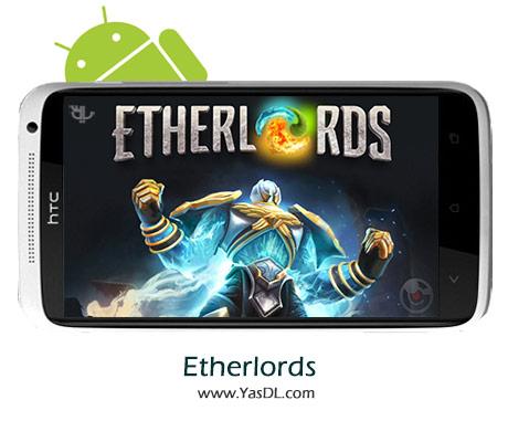 دانلود بازی Etherlords v1.4.5.38548 برای اندروید + پول بی نهایت