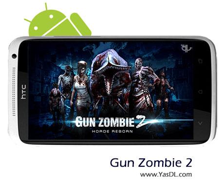 دانلود بازی Gun Zombie 2 : Reloaded v1.0.2 برای اندروید + نسخه پول بی نهایت