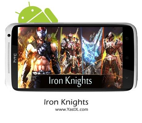 دانلود بازی Iron Knights v1.1.9 برای اندروید + پول بی نهایت