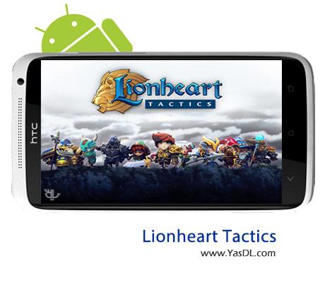 دانلود بازی Lionheart Tactics v1.2.6 برای اندروید + نسخه پول بی نهایت