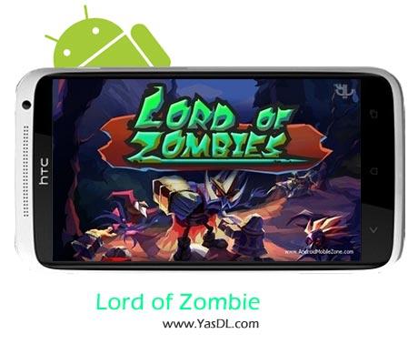 دانلود بازی Lord of Zombies v1.24 برای اندروید + نسخه پول بی نهایت