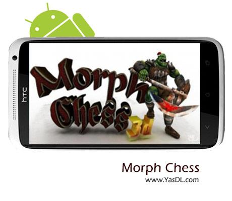 دانلود بازی Morph Chess 3D 3.0 - شطرنج سه بعدی برای اندروید