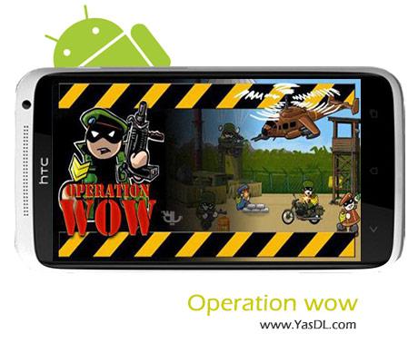 دانلود بازی Operation wow v1.0.1 برای اندروید
