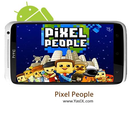 دانلود بازی Pixel People v1.1.0 برای اندروید + نسخه پول بی نهایت