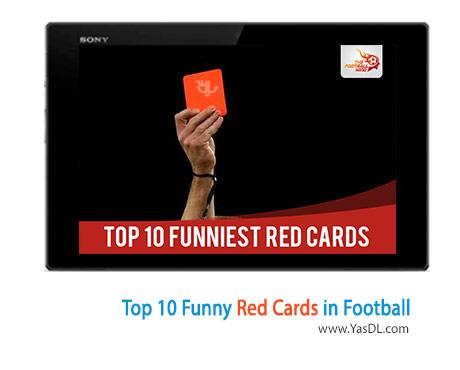 دانلود کلیپ 10 اخراج خنده دار دنیای فوتبال Top 10 Funny Red Cards