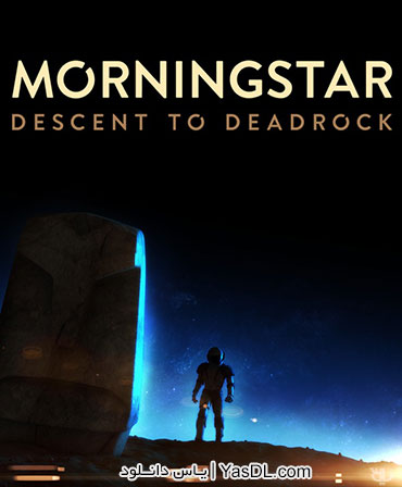 دانلود بازی Morningstar Descent to Deadrock برای PC