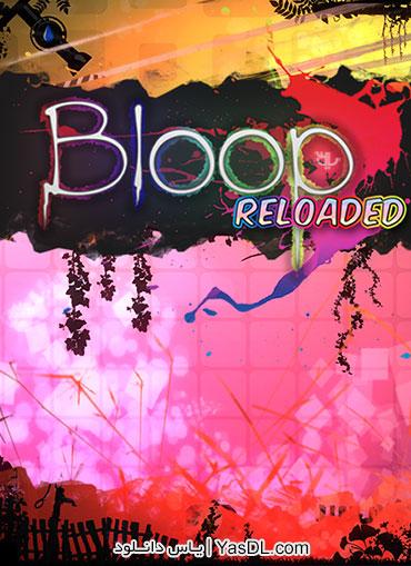 دانلود بازی کم حجم Bloop Reloaded برای PC