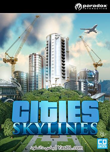 دانلود بازی Cities Skylines برای PC