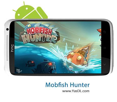 دانلود بازی Mobfish Hunter v3.0.1 برای اندروید + نسخه پول بی نهایت
