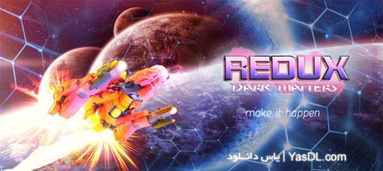 دانلود بازی Redux Dark Matters برای PC