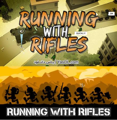 دانلود بازی کم حجم Running With Rifles برای کامپیوتر