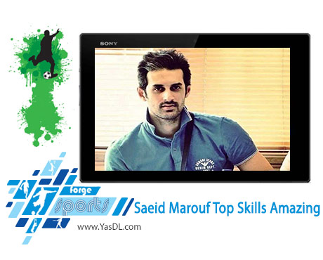 دانلود کلیپ بهترین مهارت های سعید معروف Saeid Marouf Top Skills Amazing HD