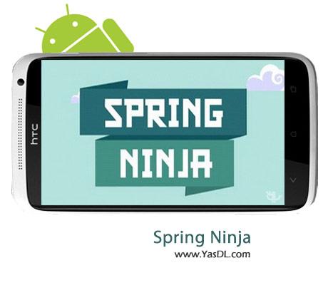 دانلود بازی Spring Ninja v1.0.1 برای اندروید + نسخه پول بی نهایت
