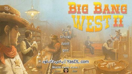 دانلود بازی کم حجم مدیریتی Big Bang West 2 برای PC