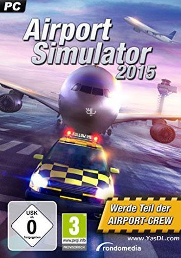 دانلود بازی Airport Simulator 2015 برای PC