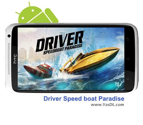 دانلود بازی Driver Speed boat Paradise 1.1.0 برای اندروید + دیتا