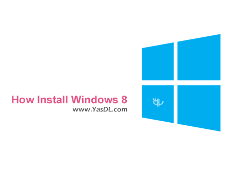دانلود فیلم آموزش نصب ویندوز 8 و 8.1 - How Install Windows 8.1