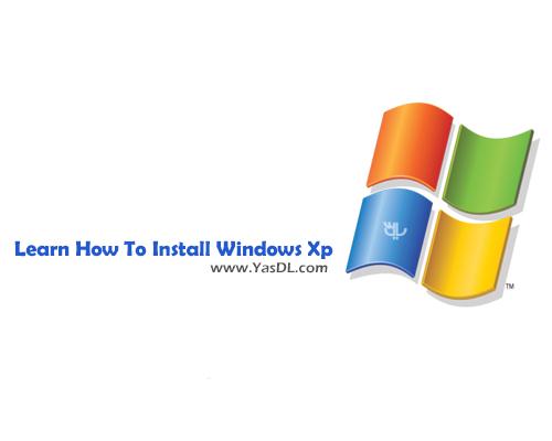 دانلود فیلم آموزش نصب ویندوز XP Learn How To Install Windows XP
