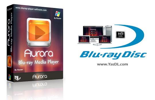دانلود Aurora Blu-ray Media Player 2.17.2.1987 - نرم افزار اجرای فایل های بلوری