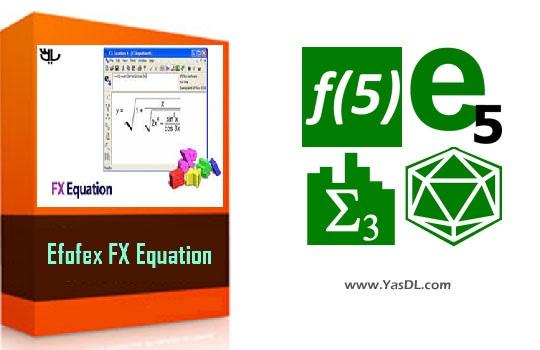 دانلود Efofex FX Equation 6.000.1 + Portable - نرم افزار نوشتن معادلات ریاضی
