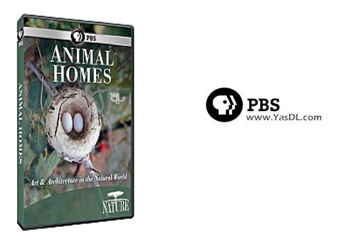 دانلود مستند 2015 PBS Nature Animal Homes - خانه حیوانات